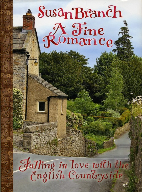 I LOVED this book: A Fine Romance: Falling in Love with The English Countryside by Susan Branch-review by myflowerjournal.com (Image courtesy of Susan Branch.com)