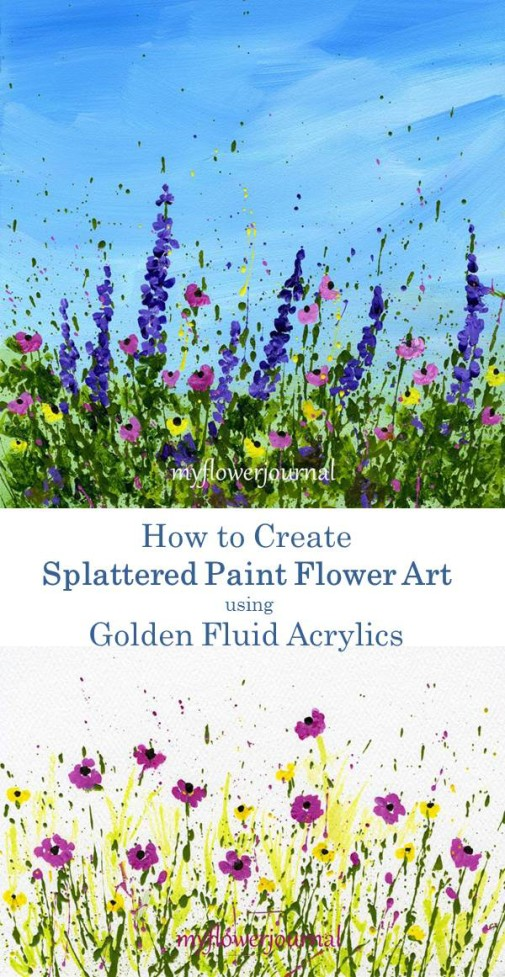 How to Create Splattered Paint Flower Art using Golden Fluid Acrylics-myflowerjournal