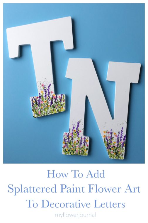 Check out this fun tutorial on myflowerjournal.com that shows how to add splattered paint flower art to decorative letters.